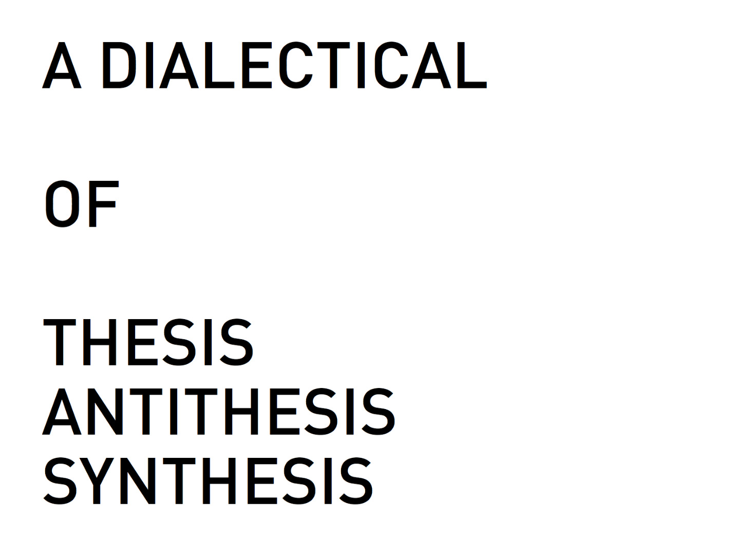 explain thesis antithesis and synthesis 1 dialectic explained thus if we want to explain why human thought tends to try out every conceivable thesis, antithesis, and synthesis.